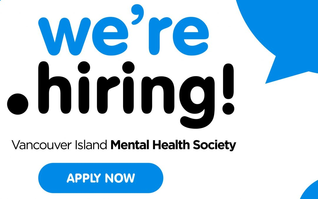 VIMHS is hiring for full- and part-time positions in Campbell River