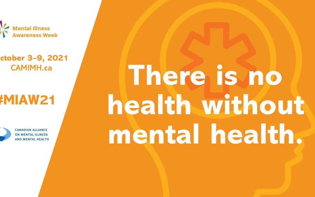 Mental Illness Awareness Week is October 3 to 9, 2021